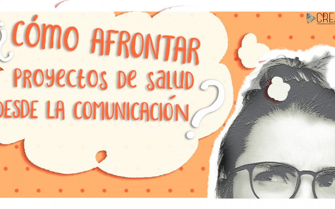 #¿Cómo afrontar proyectos de salud desde la comunicación?